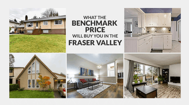 What the Benchmark Price Will Buy You in the Fraser Valley