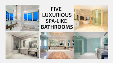 Five Listed Homes with Luxurious Spa-Like Bathrooms