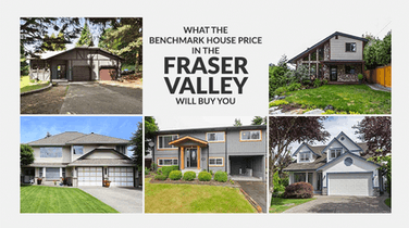 What the Benchmark House Price in the Fraser Valley Will Buy You