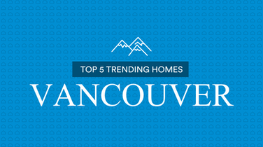 Top 5 Most Viewed Homes Vancouver: March 20-26