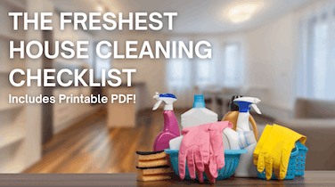 The Freshest House Cleaning Checklist (with Printable PDF)